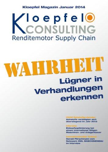 Kloepfel Magazin: Wahrheit – Wie man Lügner in Verhandlungen entlarvt: Weitere Themen: Interview zum Innovationstreiber Einkauf + Einkaufsoptimierung bei einem Maschinen- und Anlagenbau