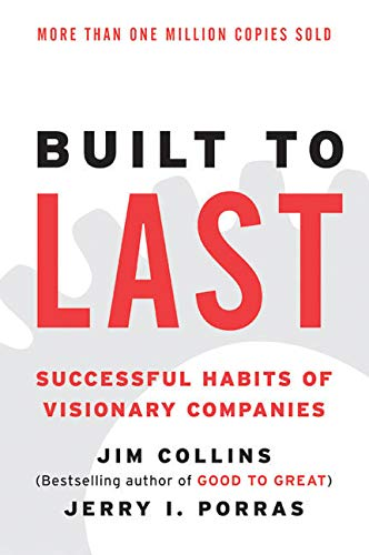 Built to Last: Successful Habits of Visionary Companies (Good to Great, 2)
