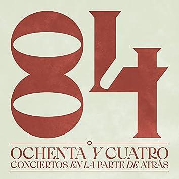 Ochenta y cuatro conciertos en la parte de atrás