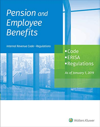Compare Textbook Prices for Pension and Employee Benefits Code ERISA Regulations: as of January 1, 2019 2 Volumes  ISBN 9781543807158 by Wolters Kluwer Editorial Staff