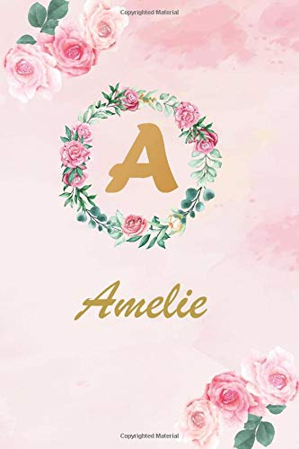 Amelie: Personalized Writing Journal Notebook for Girls and Women All Ages   Watercolor Floral Monogram Initials Names Notebook   Gold Color Name Cover Design   Journals to Write with 120 6'*9'