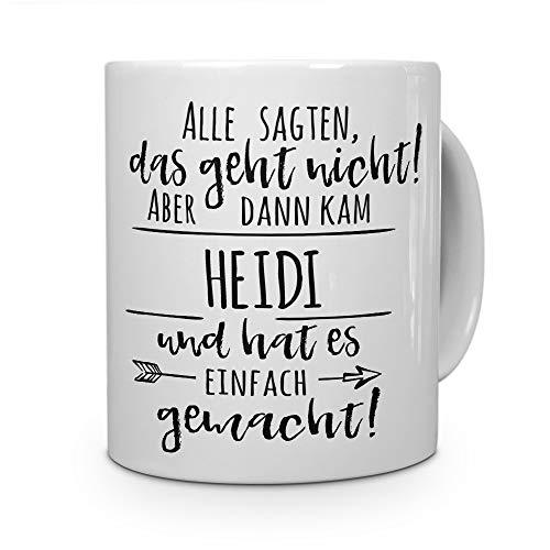 printplanet Tasse mit Namen Heidi - Motiv Alle sagten, das geht Nicht. - Namenstasse, Kaffeebecher, Mug, Becher, Kaffeetasse - Farbe Weiß