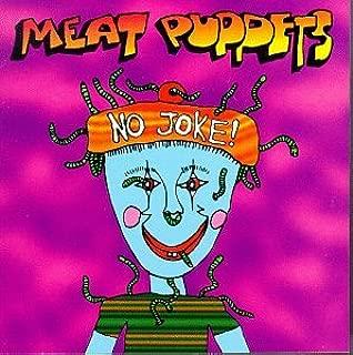 meat puppets no joke