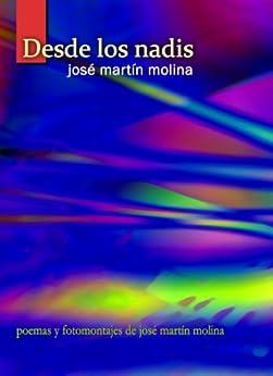 Desde los nadis (Spanish Edition) by [José Martín Molina]
