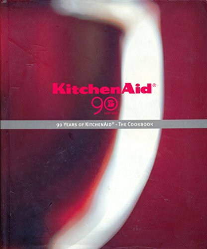 90 Years of KitchenAid - the Cookbook