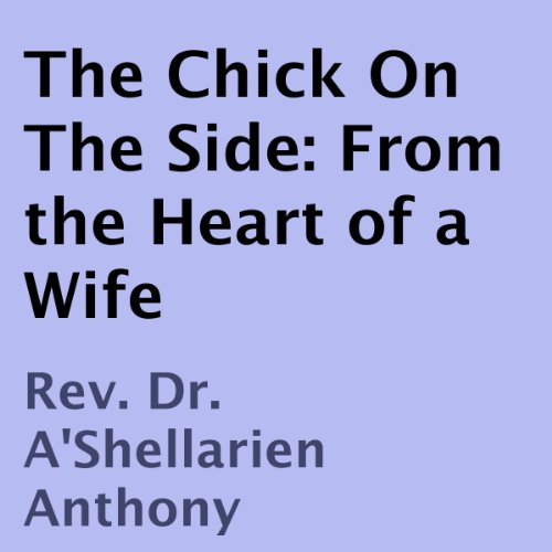 The Chick on the Side: From the Heart of a Wife audiobook cover art