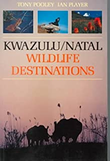 Kwazulu/Natal Wildlife Destinations: A Guide to the Game Reserves, Resorts, Private Nature Reserves, Ranches Andwildlife A...