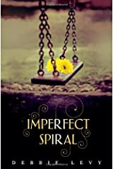 [ Imperfect Spiral BY Levy, Debbie ( Author ) ] { Hardcover } 2013 Hardcover