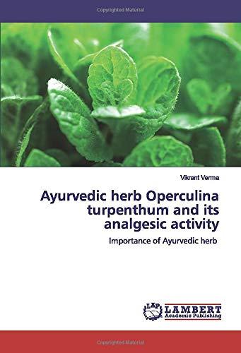 Ayurvedic herb Operculina turpenthum and its analgesic activity: Importance of Ayurvedic herb