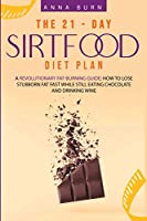 The 21-Day Sirtfood Diet Plan