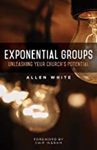 Exponential Groups: Unleashing Your Church's Potential