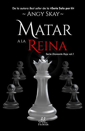 Matar a la Reina (Diamante Rojo nº 1) de Angy Skay