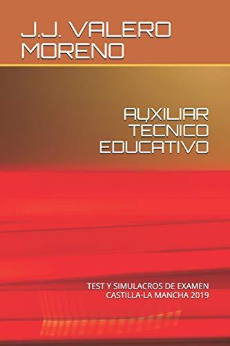 AUXILIAR TÉCNICO EDUCATIVO: Test y simulacros de examen. Castilla-La Mancha 2019