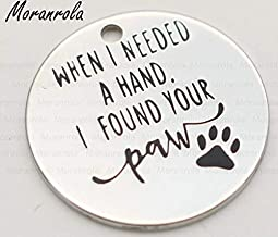 When I Needed a Hand I Found Your Paw Charm Dog Paw Print For Dog Lover DIY Jewelry Charm Approx 7/8 inch - Shipped from USA