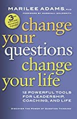 Change Your Questions Change Your Life 12 Powerful Tools for Leadership Coaching and Life