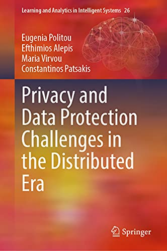 Privacy and Data Protection Challenges in the Distributed Era: 26 (Learning and Analytics in Intelligent Systems)