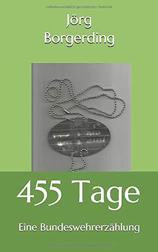 455 Tage: Eine Bundeswehrerzählung