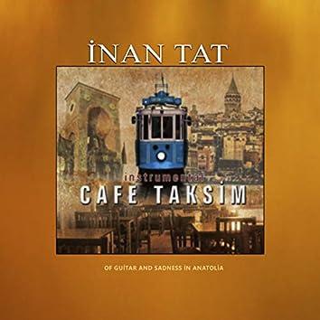 Cafe Taksim (Of Guitar and Sadness in Anatolia)