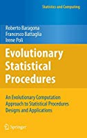 Evolutionary Statistical Procedures: An Evolutionary Computation Approach to Statistical Procedures Designs and Applications (Statistics and Computing)