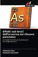 Effetti sub letali dell'arsenico sul Channa punctatus