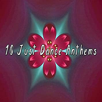 10 Just Dance Anthems