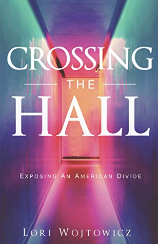 Crossing the Hall: Exposing an American Divide