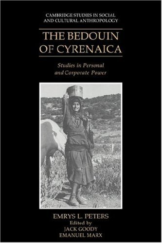 The Bedouin of Cyrenaica: Studies in Personal and Corporate Power (Cambridge Studies in Social and Cultural Anthropology)