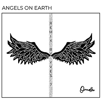 Angels On Earth (Yves.J Remix)