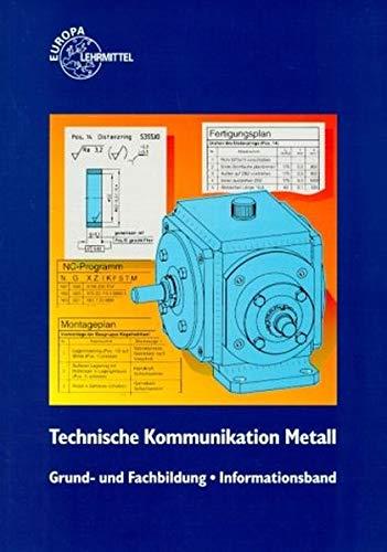 Technische Kommunikation Grund- und Fachbildung Metalltechnik