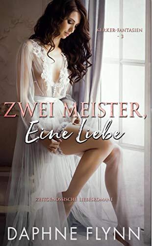 Zwei Meister, Eine Liebe: Zeitgenössische Liebesromane (Kerker-Fantasien 3) (German Edition)