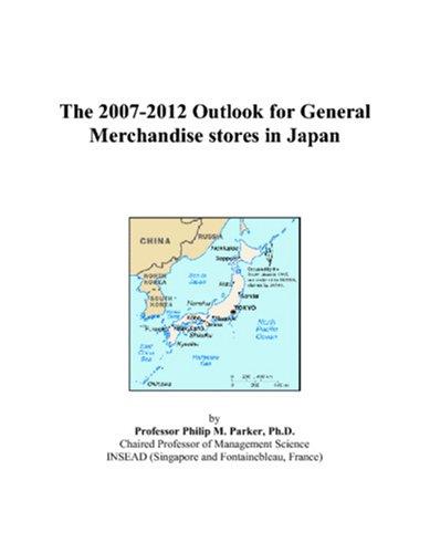 The 2007-2012 Outlook for General Merchandisestores in Japan