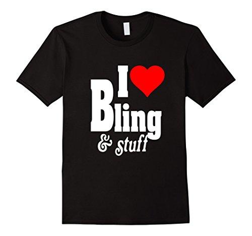 Womens I LOVE BLING & STUFF JEWELRY CLOTHES SHOES FUNNY T-SHIRT Medium Black