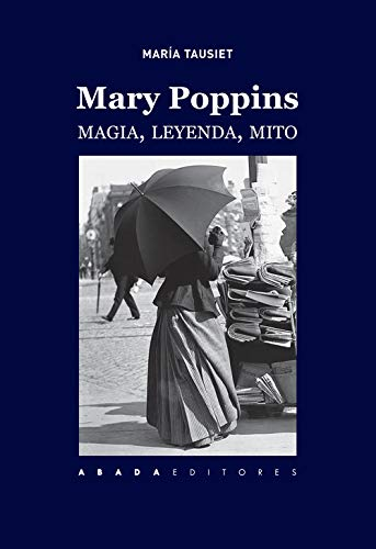Mary Poppins: Magia, leyenda, mito (Lecturas de mitología)