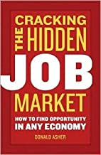 Cracking The Hidden Job Market Publisher: Ten Speed Press; Original edition