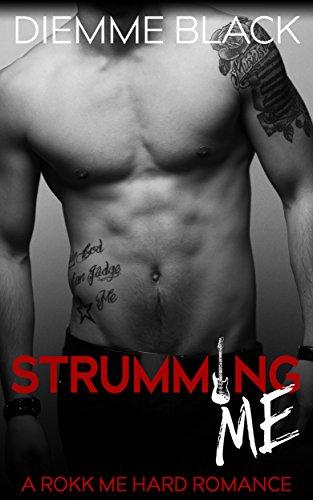 Strumming Me (The Rokk Me Hard Series Book 2)