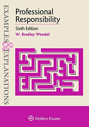 Compare Textbook Prices for Professional Responsibility Examples & Explanations 6 Edition ISBN 9781543805789 by Wendel, W. Bradley