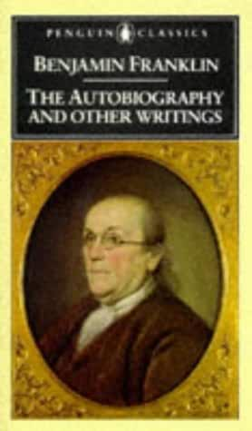Autobiography and Other Writings: Benjamin Franklin