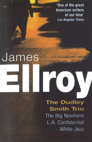 Dudley Smith Trio: The Big Nowhere, LA Confidential, White Jazz (English Edition)