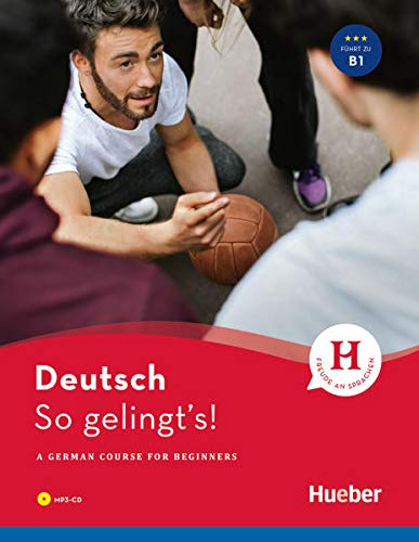 So gelingt's! Buch mit Audio-CD im MP3-Format: A German Course for Beginners