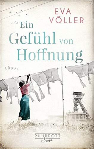 Ein Gefühl von Hoffnung: Roman (Die Ruhrpott-Saga, Band 2)