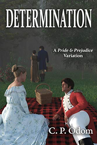 Determination: A Pride & Prejudice Variation by [C. P. Odom, Janet Taylor, Ellen Pickels, Neil McFarlane]