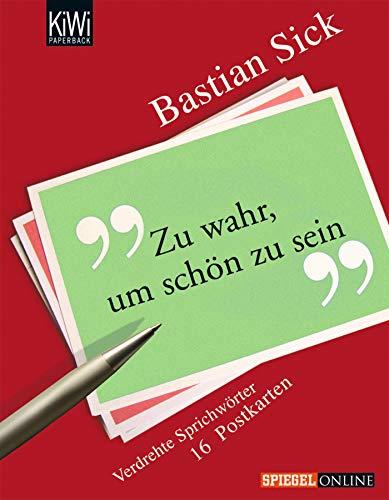 Zu wahr, um schön zu sein: Eine Sammlung verdrehter Sprichwörter - Postkarten