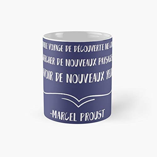 Marcelzzzproust Quote The Real Journey of Discovery Does Not Consist in Looking for New Landscapes Cl - Novelty Ceramic Cups 11oz, Unique Birthday and Holiday Gifts Mom Mother Father-teiltspe