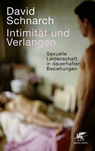 Intimität und Verlangen: Sexuelle Leidenschaft in dauerhaften Beziehungen
