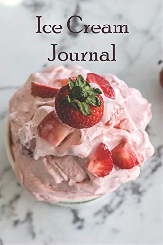 Ice Cream Journal: Blank Pages to Fill With Your Favorite Ice Cream Recipes - Composition Notebook
