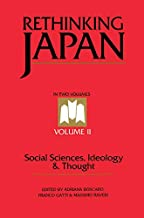 Rethinking Japan Vol 2: Social Sciences, Ideology and Thought