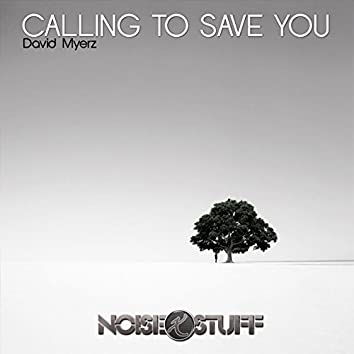 Calling to Save You