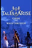 Tales of Arise Guide & Walkthrough: Tips - Tricks - And More!