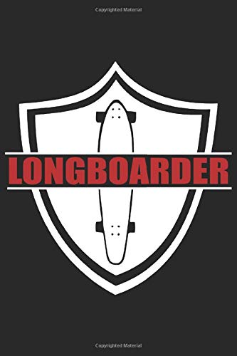 Longboarder: Journal Notebook Squared To Write In | Graph Paper Longboarding Book for Men Women Kids Boys Girls Adults | Squared Longboard Composition ... Writing 6 x 9 in | 120 Pages Longboarder Gift