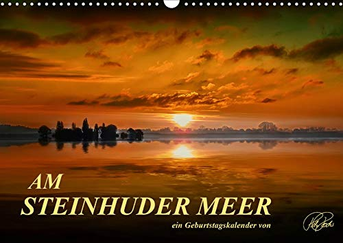 Am Steinhuder Meer / Geburtstagskalender (Wandkalender 2020 DIN A3 quer): Folgen Sie dem Fotokünstler Peter Roder an das Steinhuder Meer – Paradies ... 14 Seiten ) (CALVENDO Natur)
